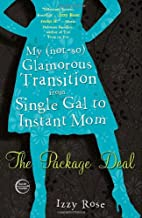 The Package Deal: My (not-so) Glamorous…