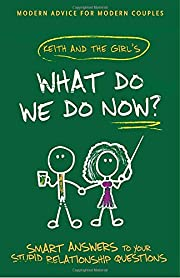 What Do We Do Now?: Keith and The Girl's…