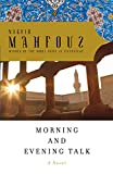 Naguib Mahfouz: Morning and Evening Talk