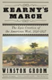 Groom, Winston: Kearny's March: The Epic Creation of the American West, 1846-1847 (Vintage)