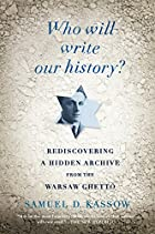 Who Will Write Our History?: Rediscovering a…