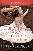 Dancing with My Father: How God Leads Us…