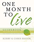 One Month to Live Guidebook: To a No-Regrets…
