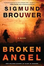 Broken Angel: A Novel by Sigmund Brouwer