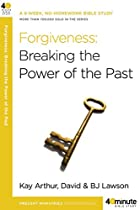 Forgiveness: Breaking the Power of the Past…