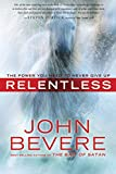 Bevere, John: Relentless: The Power You Need to Never Give Up