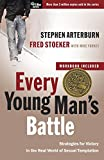 Arterburn, Stephen: Every Young Man's Battle: Strategies for Victory in the Real World of Sexual Temptation (The Every Man Series)