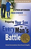 Arterburn, Stephen: Preparing Your Son for Every Man's Battle: Honest Conversations About Sexual Integrity (The Every Man Series)