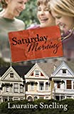 Snelling, Lauraine: Saturday Morning: A Novel