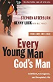 Arterburn, Stephen: Every Young Man, God's Man: Confident, Courageous, and Completely His (The Every Man Series)