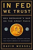 In Fed We Trust: Ben Bernanke's War on the…
