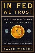 In Fed We Trust: Ben Bernanke's War on the…