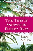 The Time It Snowed in Puerto Rico by Sarah…