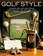Golf Style: Homes and Collections Inspired…