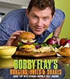 Flay, Bobby: Bobby Flay's Burgers, Fries, and Shakes