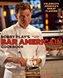 Flay, Bobby: Bobby Flay's Bar Americain Cookbook: Celebrate America's Great Flavors