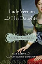 Lady Vernon and Her Daughter: A Novel of…