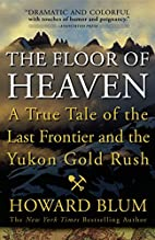 The Floor of Heaven: A True Tale of the Last…