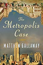 The Metropolis Case av Matthew Gallaway