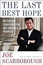 The Last Best Hope: Restoring Conservatism…
