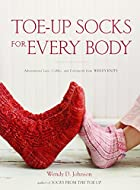 Toe-Up Socks for Every Body: Adventurous…
