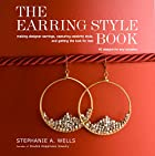 The Earring Style Book: Making Designer…