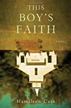 This Boy's Faith: Notes from a Southern…
