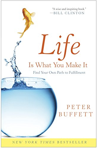 life-is-what-you-make-it-find-your-own-path-to-fulfillment