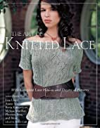 The Art of Knitted Lace: With Complete Lace…