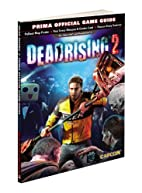 Dead Rising 2: Prima Official Game Guide by…