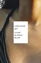 Undiscoverd Gyrl by Allison Burnett