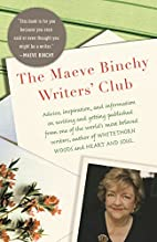 The Maeve Binchy Writers' Club by Maeve…