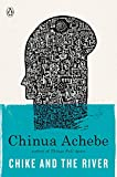 Achebe, Chinua: Chike and the River