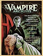 The Vampire Archives: The Most Complete…