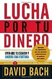 Bach, David: Lucha por tu dinero: Evita que te estafen y ahorra una fortuna (Vintage Espanol) (Spanish Edition)