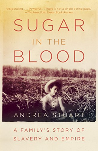 sugar-in-the-blood-a-familys-story-of-slavery-and-empire
