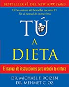 tú, a dieta: Manual de instrucciones para…