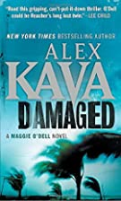 Damaged (Maggie O'Dell) by Alex Kava