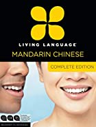 Living Language Chinese, Complete Edition:…