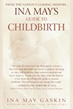Ina May's Guide to Childbirth: Updated With…