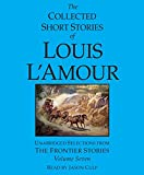 L'Amour, Louis: The Collected Short Stories of Louis L'Amour: Volume 7: The Frontier Stories