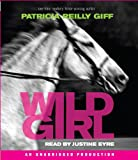 Giff, Patricia Reilly: Wild Girl