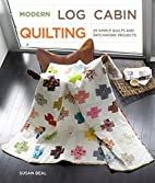 Modern Log Cabin Quilting: 25 Simple Quilts…