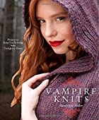 Vampire Knits: Projects to Keep You Knitting…