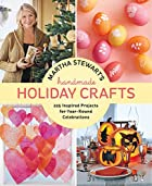 Handmade Holiday Crafts by Editors of Martha…