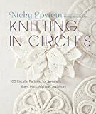 Epstein, Nicky: Knitting in Circles: 100 Circular Patterns for Sweaters, Bags, Hats, Afghans, and More