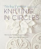 Knitting in Circles: 100 Circular Patterns…