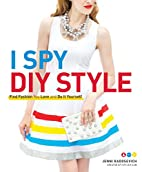 I Spy DIY Style: Find Fashion You Love and…