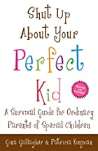 Shut Up About...Your Perfect Kid! (Shut Up…