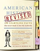 American History Revised: 200 Startling…